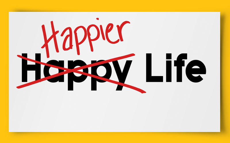 make life happier