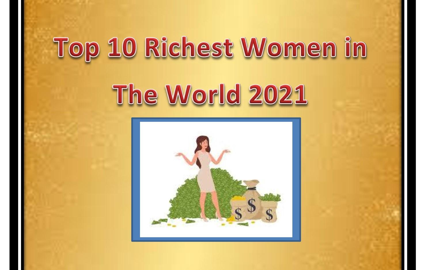 Richest Women in the World 2021