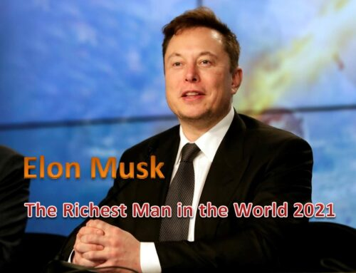 Elon Musk – The Richest Man in the World – 2021